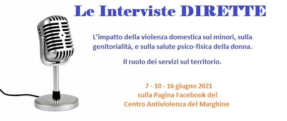 Le Interviste DIRETTE: L'impatto della violenza domestica sui minori, sulla genitorialità, e sulla salute psico-fisica della donna. Il ruolo dei servizi sul territorio.